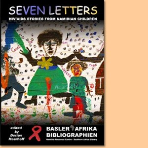 Seven Letters. HIV/AIDS Stories from Namibian Children