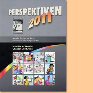 Perspektiven 2011 - Afrikanischer Heimatkalender. Aktuelle Beiträge zu Kirche, Gesellschaft und Zeitgeschehen in Namibia
