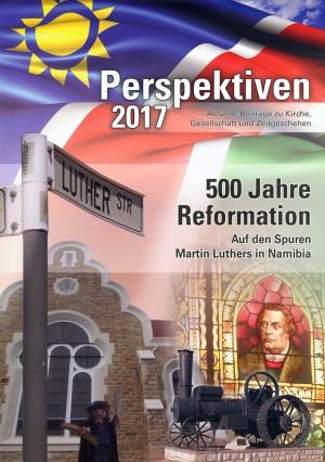 Perspektiven 2017: 500 Jahre Reformation, auf den Spuren Martin Luthers in Namibia