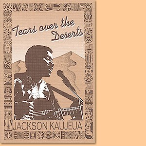 Tears over the Deserts. The story of the singer, poet and writer Jackson Kaujeua