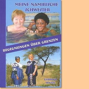 Meine namibische Schwester. Begegnung über Grenzen