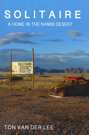 Solitaire: A Home in the Namib Desert