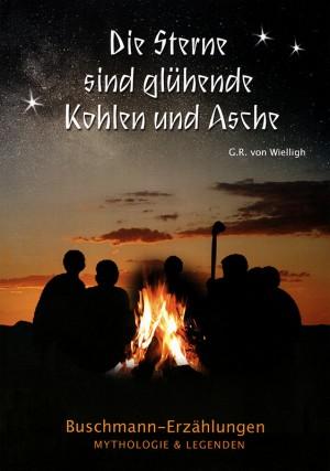 Die Sterne sind glühende Kohlen und Asche