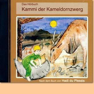 Kammi der Kameldornzwerg. Ein Namibia-Hörbuch