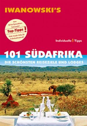 101 Südafrika: Die schönsten Reiseziele und Lodges (Iwanowski)