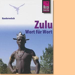 Kauderwelsch Sprachführer Zulu - Wort für Wort (Reise Know-How)