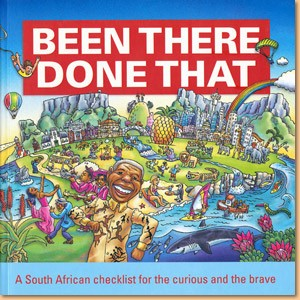 Been There, Done That. A South African checklist for the curious and the brave