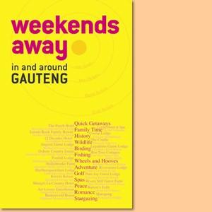 Weekends Away: In and Around Gauteng