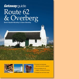 Getaway Guide to Route 62 and Overberg