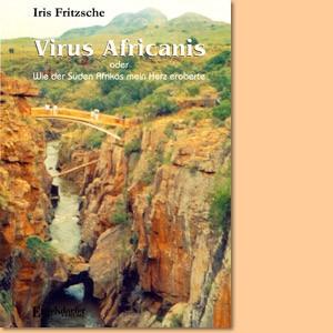 Virus Africanis oder wie der Süden Afrikas mein Herz eroberte