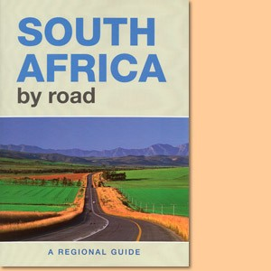 South Africa by road: A regional guide