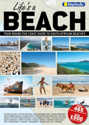 Life's a beach: Your Round-the-Coast Guide to South African Beaches (MapStudio)