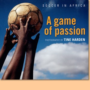 Soccer in Africa. A Game of Passion