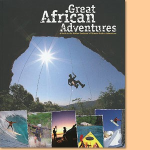 Great African Adventure: A Guide to the Mother Continent's Ultimate Outdoor Adventures