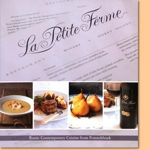La Petite Ferme. Rustic Contemporary Cuisine from Franschhoek