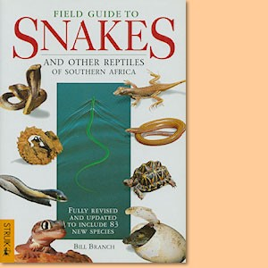 Field guide to snakes and other reptiles of Southern Afrika