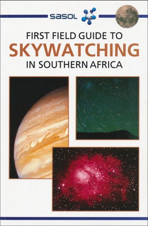 First Field Guide to Skywatching of Southern Africa