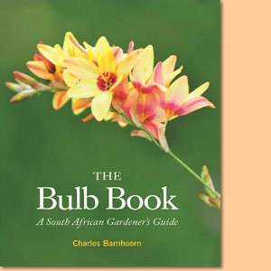 The Bulb Book. A South African Gardener's Guide