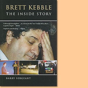 Brett Kebble - The Inside Story