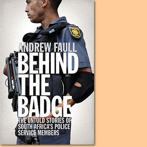 Behind the Badge. The South African Police Service