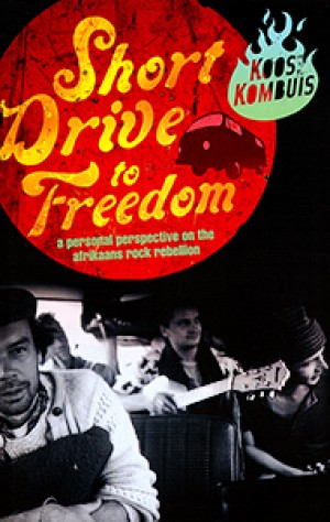Short drive to freedom: A personal perspective on the Afrikaans rock rebellion