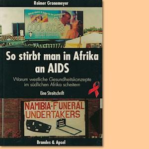 So stirbt man in Afrika an Aids
