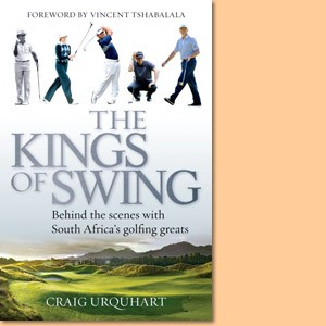The Kings of Swing. Behind the scenes with South Africa's golfing greats