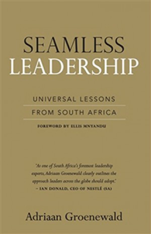 Seamless Leadership: Universal lessons from South Africa