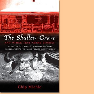 The Shallow Grave and Other True Crime Stories
