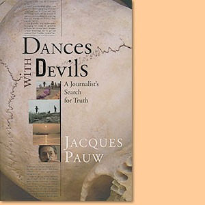 Dances with Devils. A Journalist's Search for Truth