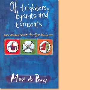 Of Tricksters, Tyrants and Turncoats