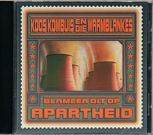 Blameer dit op Apartheid (CD) Koos Kombuis
