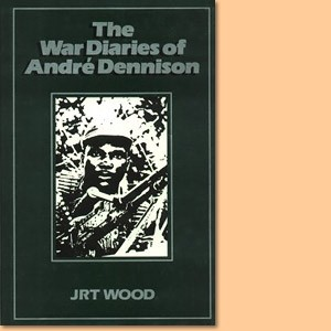The War Diaries of André Dennison