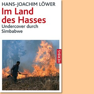 Im Land des Hasses: Undercover durch Simbabwe