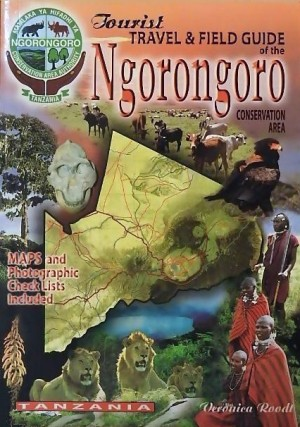 The tourist travel and field guide of the Ngorongoro Conservation Area