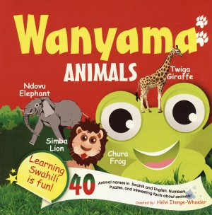 Wanyama-Animals: Learning Swahili is Fun!
