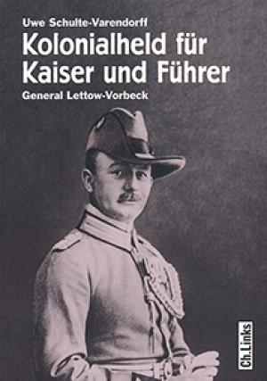 Kolonialheld für Kaiser und Führer