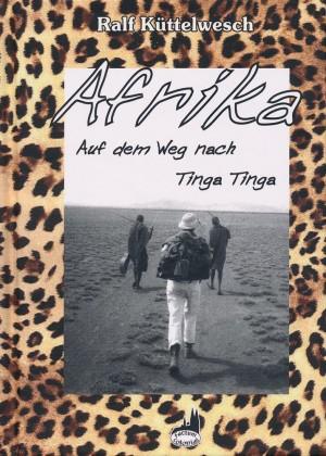 Afrika. Auf dem Weg nach Tinga Tinga