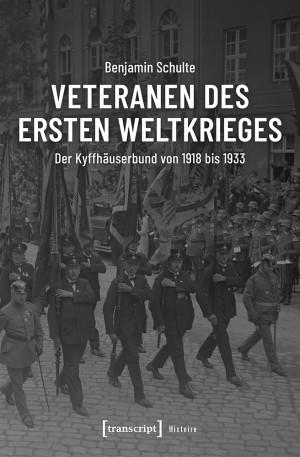 Veteranen des Ersten Weltkrieges: Der Kyffhäuserbund von 1918 bis 1933