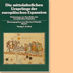 Die mittelalterlichen Ursprünge der europäischen Expansion