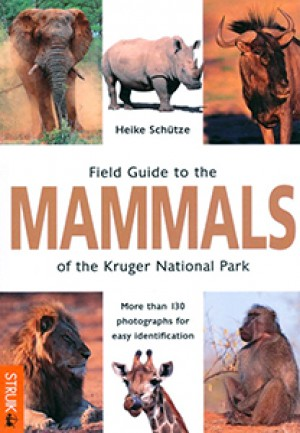 Field Guide to the Mammals of the Kruger National Park