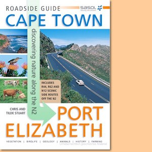 Sasol Roadside Guide. Cape Town-Port Elizabeth: Discovering Nature Along the N2