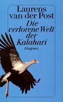 Die verlorene Welt der Kalahari (Diogenes Taschenbuch)
