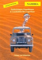 Namibia: Entdeckungen, Expeditionen & Geschichten fürs Lagerfeuer