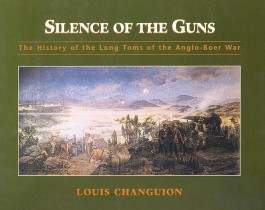 Silence of the guns. The history of the Long Toms of the Anglo-Boer War