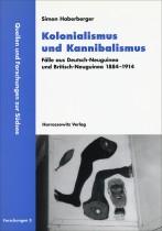 Kolonialismus und Kannibalismus: Fälle aus Deutsch-Neuguinea und Britisch-Neuguinea 1884-1914