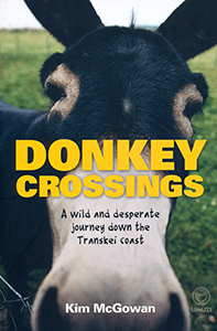 Donkey Crossings. A wild and desperate journey down the Transkei coast