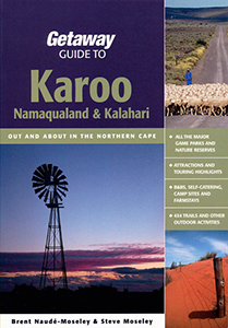 Getaway Guide to the Karoo, Namaqualand and Kalahari