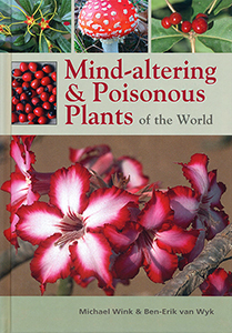 Mind-altering and poisonous plants of the world