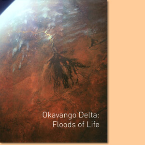 Okavango Delta. Floods of Life